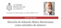 Nuevo miembro de número de la Academia Mexicana de la Lengua: Eduardo Matos Moctezuma