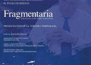 Presentan tercera temporada de Fragmentaria, programa de entrevistas de Jaime Labastida