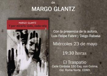 Hoy es la presentación de Y por mirarlo todo, nada veía de Margo Glantz