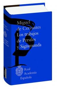 Nueva edición de la Biblioteca Clásica de la RAE de Los trabajos de Persiles y Segismunda de Cervantes