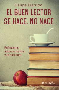 """""""Leer es aprender a disfrutar la vida a través de la palabra"""": Felipe Garrido"""