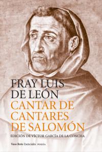 Se presentó el Cantar de cantares de Fray Luis de León editado por Víctor García de la Concha