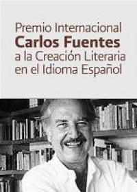 La convocatoria para el Premio Internacional Carlos Fuentes a la Creación Literaria en el Idioma Español cerrará el 14 de septiembre