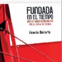 Fundada en el tiempo. Aires de varios instrumentos por la ciudad de México, de Vicente Quirarte