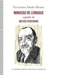 La AML presenta el libro Minucias de lenguaje, de Victoriano Salado Álvarez